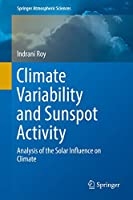 Climate Variability and Sunspot Activity: Analysis of the Solar Influence on Climate (Springer Atmospheric Sciences)
