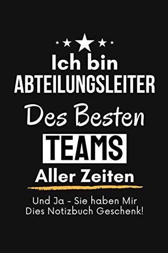 ich bin Abteilungsleiter Des Besten Teams Aller Zeiten: Geschenkideen für männer frauen - abschied büro Geschenke für Mitarbeiter zu weihnachten Notizbuch A5 Punktraster