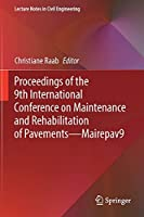 Proceedings of the 9th International Conference on Maintenance and Rehabilitation of Pavements―Mairepav9 (Lecture Notes in Civil Engineering, 76)
