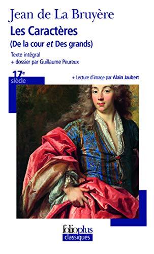 """Les caractères de """"la cour"""" et """"des grands"""" de La Bruyère (Folio Plus Classique)"""