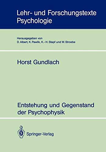 Entstehung und Gegenstand der Psychophysik (Lehr- und Forschungstexte Psychologie) (German Edition) (Lehr- und Forschungstexte Psychologie, 45, Band 45)