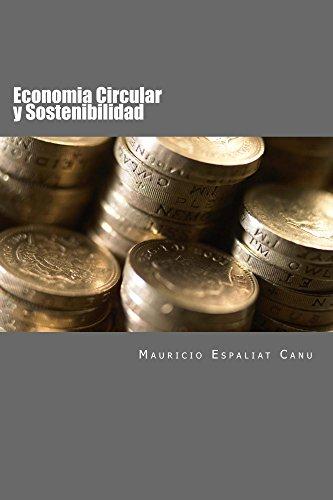 Economia Circular y Sostenibilidad: Nuevos enfoques para la