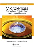 Microlenses: Properties, Fabrication and Liquid Lenses (Series in Optics and Optoelectronics) (English Edition)