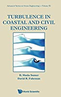 Turbulence in Coastal and Civil Engineering (Advanced Series on Ocean Engineering)