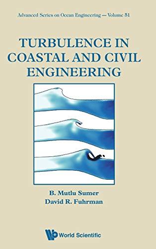 Turbulence in Coastal and Civil Engineering (Advanced Series On Ocean Engineering)