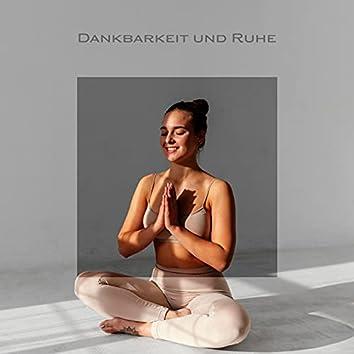 Dankbarkeit und Ruhe - Sammlung Inspirierender Zen Melodien für Meditation und Yoga Training