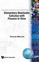 Elementary Stochastic Calculus With Finance in View (Advanced Series on Statistical Science and Applied Probability)