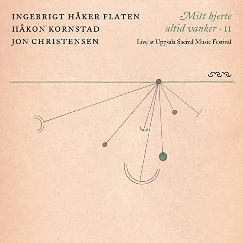Ingebrigt Håker Flaten, Jon Christensen & Håkon Kornstad