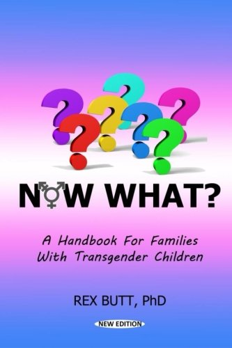 Now What A Handbook For Families With Transgender Children