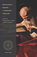 Revelation and Reason in Christian Theology: Proceedings of the 2016 Theology Connect Conference (Studies in Historical and Systematic Theology)