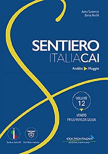 Veneto Friuli Venezia Giulia. Da Arabba a Muggia