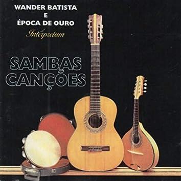 Wander Batista e Época de Ouro Interpretam Samba Canções
