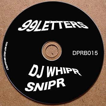 99LETTERS / DJ Whipr Snipr Split