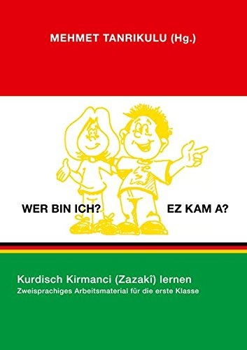 Wer bin Ich? Ez kam a?: Kurdisch Kirmanci (Zazakî) lernen