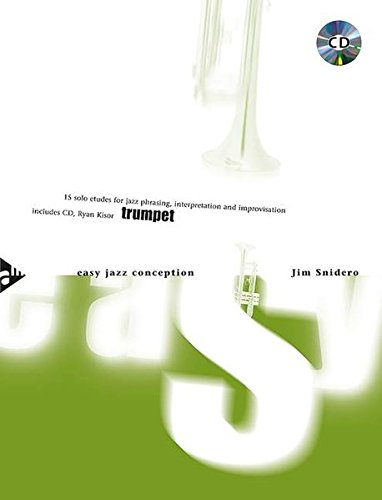 Easy Jazz Conception Trumpet: 15 solo etudes for jazz phrasing, interpretation and improvisation. Trompete. Ausgabe mit CD.