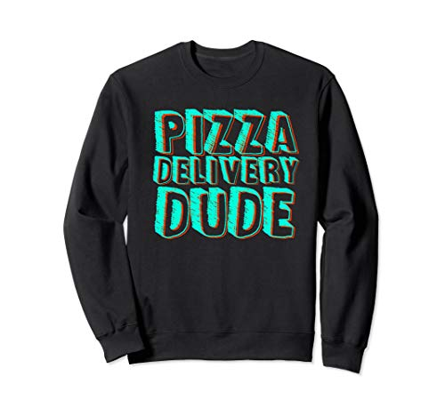 Pizza Delivery Dude Funny I Love Matching Party Gift Idea Sweatshirt