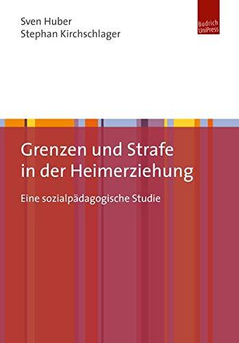 Grenzen und Strafe in der Heimerziehung: Eine sozialpädagogische Studie
