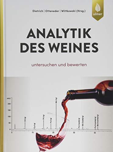Analytik des Weines: Untersuchen und bewerten