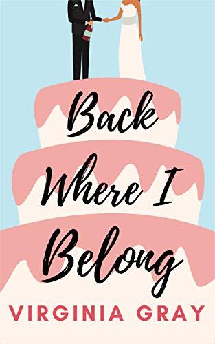Back Where I Belong: A Sexy, Laugh-out-loud Romantic Comedy! (Susan Wade Saga Book 3)