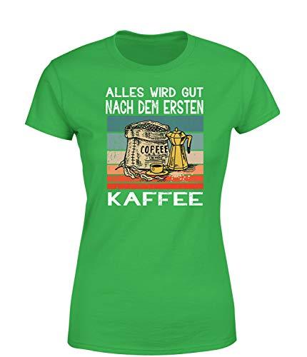 Alles Wird gut nach dem ersten Kaffee T-Shirt Damen Kaffeespruch, Farbe: Grün, Größe: Xx-Large