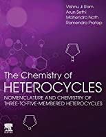 The Chemistry of Heterocycles: Nomenclature and Chemistry of Three to Five Membered Heterocycles