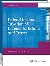 Federal Income Taxation of Decedents, Estates and Trusts - 2019