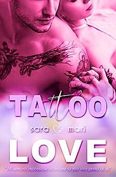 Tattoo Love: (Collana Brightlove) di [Sara Mari]