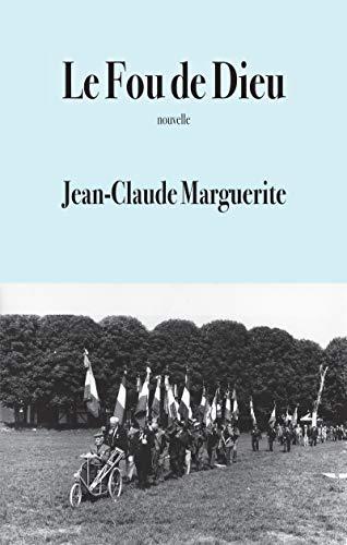 Le Fou de Dieu (French Edition)