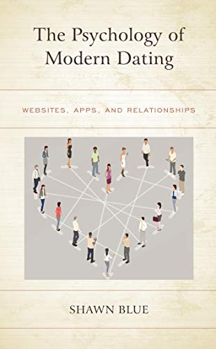 The Psychology of Modern Dating: Websites, Apps, and Relationships (English Edition)