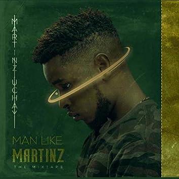 Man Like Martinz (The Mixtape)