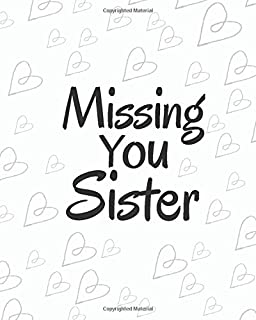Missing You Sister: Lined Journal Notebook For Missing You After Death | Journal Memory Book for Sister after Death - I Mi...
