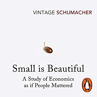 Small Is Beautiful     A Study of Economics as If People Mattered              De :                                                                                                                                 E. F. Schumacher                               Lu par :                                                                                                                                 John Sackville                      Durée : 10 h et 16 min     Pas de notations     Global 0,0