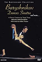 Baryshnikov Dances Sinatra and More: A Dance Creation by Twyla Tharp by Peter Martins