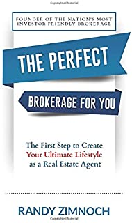 The Perfect Brokerage For You: The First Step to Create Your Ultimate Lifestyle as a Real Estate Agent