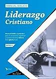 Manual Bíblico de Liderazgo Cristiano: Para el Mentoreo de los Líderes de la Iglesia local (Discipulado y Mentoreo Bíblico nº 3)