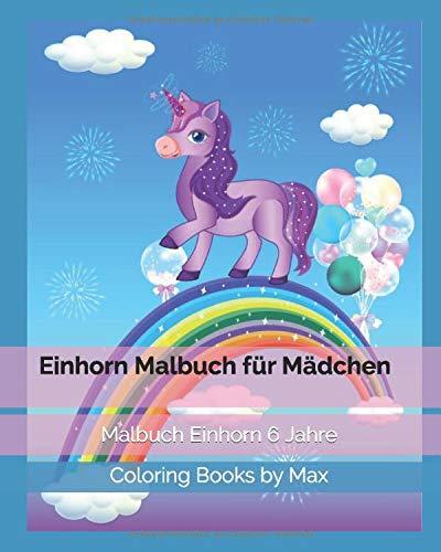 Einhorn Malbuch für Mädchen: Malbuch Einhorn 6 Jahre