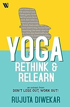 Yoga: Rethink & Relearn by [Rujuta Diwekar]