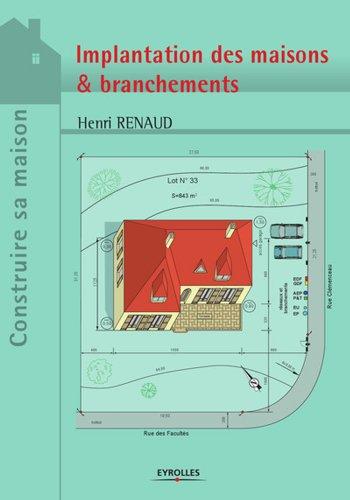 Projets Et Plans Implantation Des Maisons Branchements Construire Sa Maison French Edition Renaud Henri Ebook Amazon Com