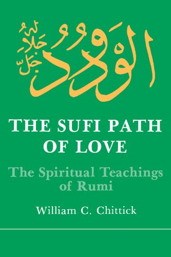 The Sufi Path of Love: The Spiritual Teachings of Rumi (Suny Series in Islamic Spirituality) (Suny Islam)