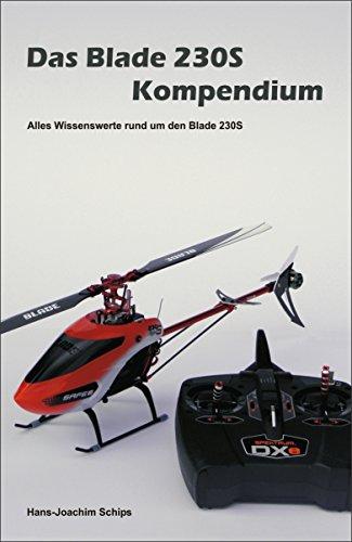 Das Blade 230S Kompendium: Alles Wissenswerte rund um den Blade 230S