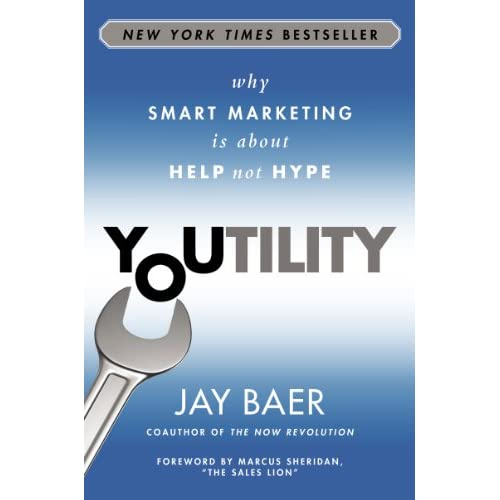 Youtility: Why Smart Marketing Is about Help Not Hype (English Edition)