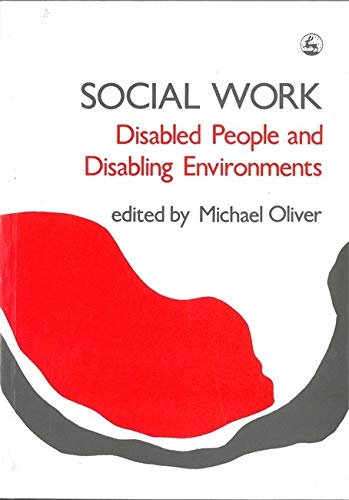 Social Work: Disabled People and Disabling Environments (Research Highlights in Social Work, Band 21)