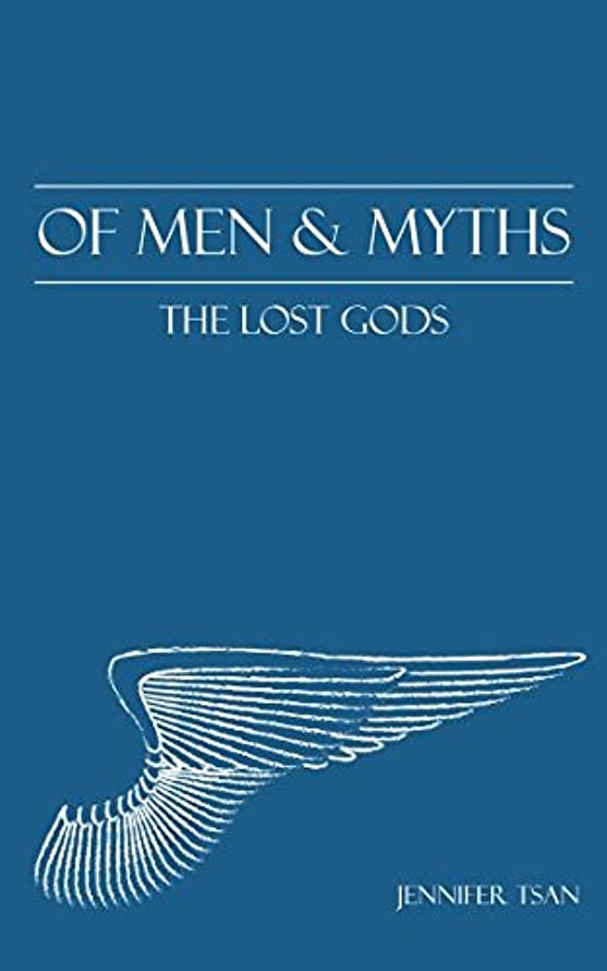 Of Men and Myths: The Lost Gods