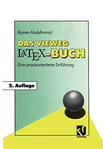 Das Vieweg LATEX-Buch: Eine praxisorientierte Einführung (German Edition)