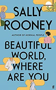 Beautiful World, Where Are You: from the internationally bestselling author of Normal People (English Edition) van [Sally Rooney]