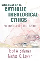 Introduction to Catholic Theological Ethics: Foundations and Applications