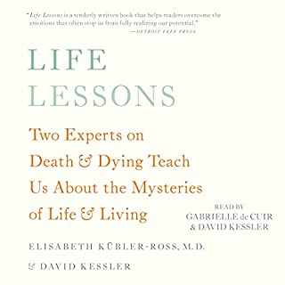 Life Lessons     Two Experts on Death and Dying Teach Us About the Mysteries of Life and Living              著者:                                                                                                                                 Elisabeth Kübler-Ross,                                                                                        David Kessler                               ナレーター:                                                                                                                                 David Kessler,                                                                                        Gabrielle de Cuir                      再生時間: 7 時間  31 分     レビューはまだありません。     総合評価 0.0