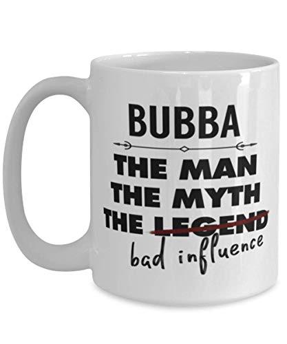 N\A Bubba The Man Mythos Legende Bad Influence - Lustige Bubba Becher Idee für Männer - Weiße große Kaffeetasse