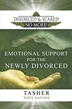 Divorced and Scared No More! Emotional Support for the Newly Divorced