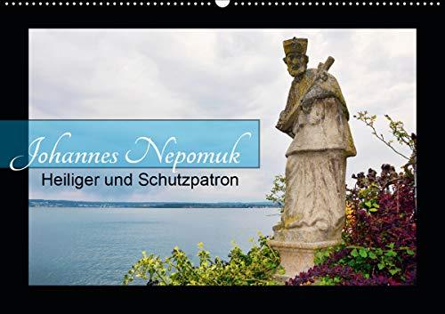 Johannes Nepomuk - Heiliger und Schutzpatron (Wandkalender 2021 DIN A2 quer)